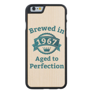 Brewed in 1967 Aged to Perfection Carved® Maple iPhone 6 Case