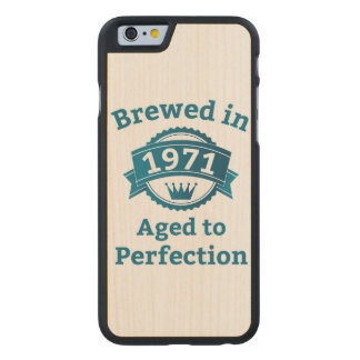 Brewed in 1971 Aged to Perfection Carved Maple iPhone 6 Case