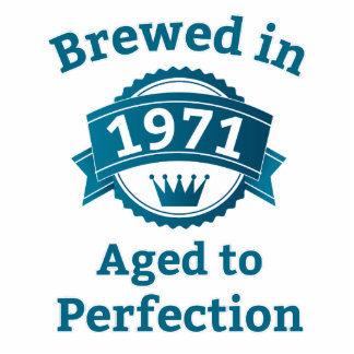Brewed in 1971 Aged to Perfection Cutout