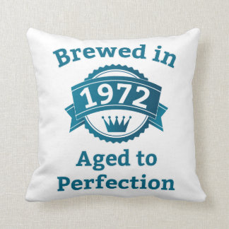 Brewed in 1972 Aged to Perfection Pillow