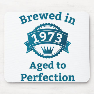 Brewed in 1973 Aged to Perfection Mouse Pad