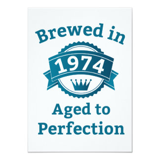 Brewed in 1974 Aged to Perfection 4.5x6.25 Paper Invitation Card