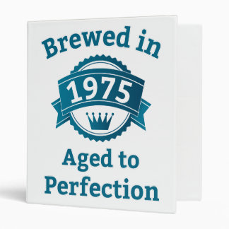 Brewed in 1975 Aged to Perfection 3 Ring Binders