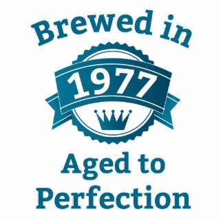Brewed in 1977 Aged to Perfection Cutout