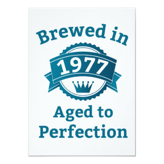 Brewed in 1977 Aged to Perfection 4.5x6.25 Paper Invitation Card