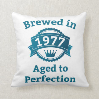 Brewed in 1977 Aged to Perfection Pillow
