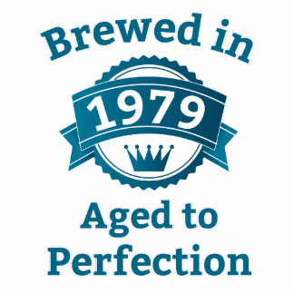 Brewed in 1979 Aged to Perfection Cutout