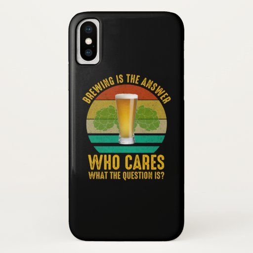Brewing Is The Answer iPhone X Case