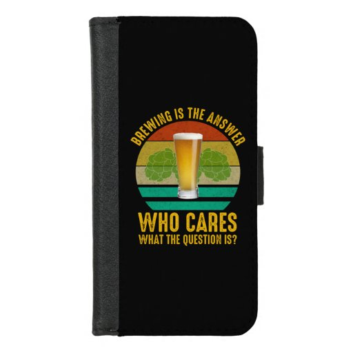 Brewing Is The Answer iPhone 8/7 Wallet Case