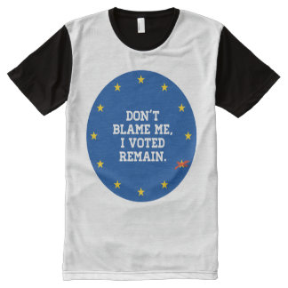 BREXIT - Don't Blame Me I voted Remain - Sticker - All-Over-Print Shirt