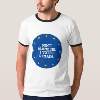 BREXIT - Don't Blame Me I voted Remain - Sticker - T-Shirt