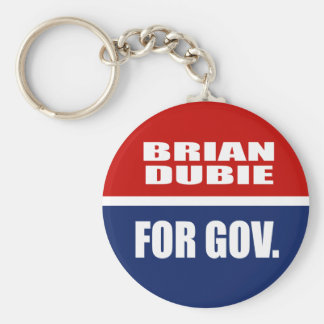 BRIAN DUBIE FOR GOVERNOR KEY CHAINS