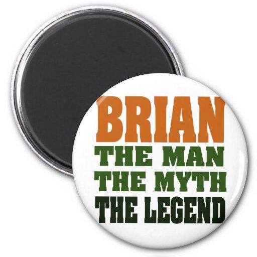 Brian - el hombre, el mito, la leyenda imán redondo 5 cm
