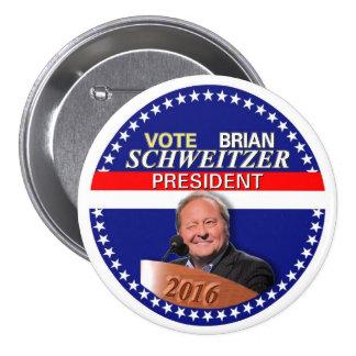 Brian Schweitzer para el presidente 2016 Pins