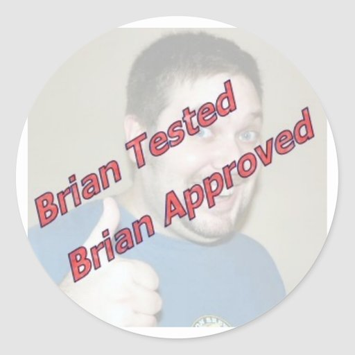 Brian Tested, Brian Approved Stickers