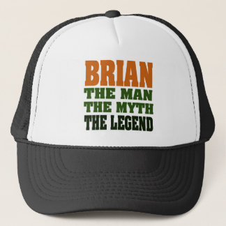 Brian - the Man, the Myth, the Legend Trucker Hat