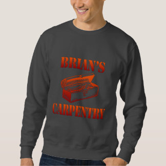 Brian's Carpentry Sweatshirt