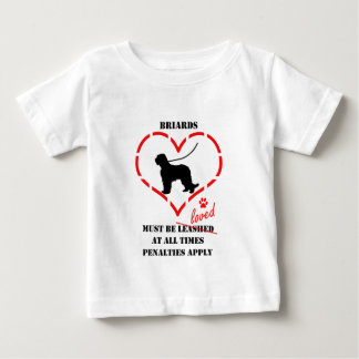 Briards Must be Loved Baby T-Shirt