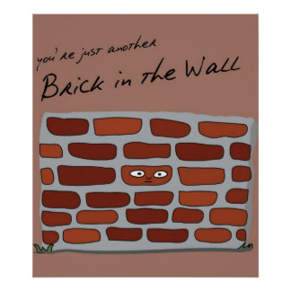 Brick in the Wall Poster