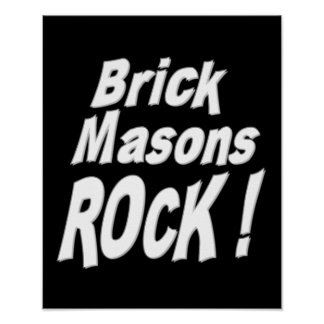 Brick Masons Rock! Poster Print