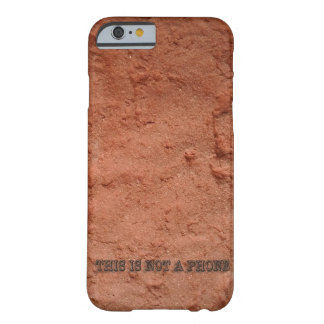Brick This is not a Phone Iphone 6 Barely There iPhone 6 Case