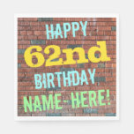 [ Thumbnail: Brick Wall Graffiti Inspired 62nd Birthday + Name Napkin ]