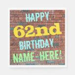 [ Thumbnail: Brick Wall Graffiti Inspired 62nd Birthday + Name Napkin ]