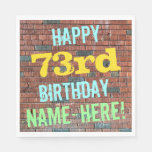 [ Thumbnail: Brick Wall Graffiti Inspired 73rd Birthday + Name Paper Napkin ]