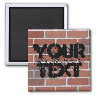 brick wall, YOUR TEXT 2 Inch Square Magnet
