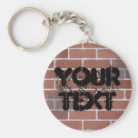 brick wall, YOUR TEXT Key Chains