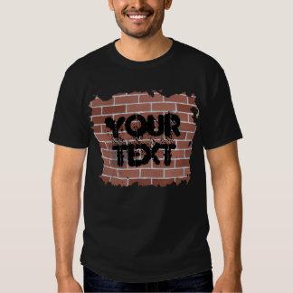 brick wall, YOUR TEXT Shirt