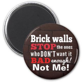 Brick Walls. Obstacles. Determination 2 Inch Round Magnet