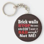 Brick Walls. Obstacles. Determination Keychains