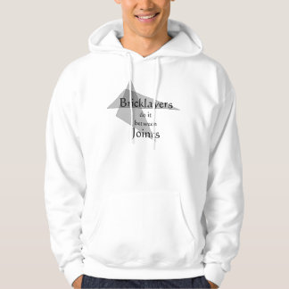 Bricklayers Do It Between Joints Funny Hoodie
