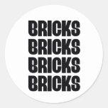 BRICKS BRICKS BRICKS ROUND STICKER
