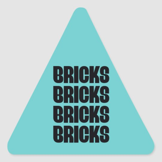 BRICKS BRICKS BRICKS TRIANGLE STICKER