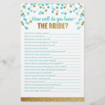 "Bridal Shower Game How well do you know the bride?<br><div class=""desc"">How well do you know the bride? Ask your guests to answer questions about the new bride to be. This game has a touch of glamour with gold glitter and aqua confetti.</div>"