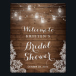 "Bridal Shower Rustic Wood Mason Jar Lights Lace Poster<br><div class=""desc"">================= ABOUT THIS DESIGN ================= Rustic Wood Mason Jar String Lights Wedding Bridal Shower Sign Poster. (1) The default size is 8 x 10 inches, you can change it to any size. (2) For further customization, please click the &quot;Customize it&quot; button and use our design tool to modify this template....</div>"