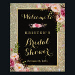 "Bridal Shower Sign Gold Glitter Sparkles Floral<br><div class=""desc"">Bridal Shower Welcome Sign Gold Glitter Sparkles Floral Poster.  (1) For further customization,  please click the &quot;customize further&quot; link and use our design tool to modify this template.  (2) If you need help or matching items,  please contact me.</div>"