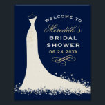 "Bridal Shower Welcome | Elegant Wedding Gown Poster<br><div class=""desc"">Wedding bridal shower welcome sign / poster for the stylish bride-to-be features a flowing wedding gown design,  custom text that can be personalized. Soft white / ivory,  dark navy blue (can be customized),  and champagne gold / tan colors.</div>"
