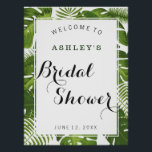 "Bridal Shower welcome sign | tropical leaves<br><div class=""desc"">Bridal Shower welcome sign tropical leaves poster. Find matching items in our shop or contact us.</div>"