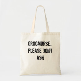 Bridal Tote:Groom (humor) Tote Bag