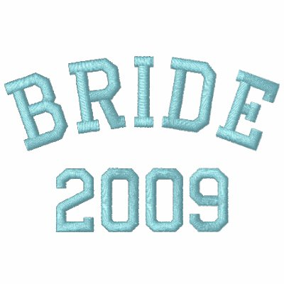 Bride 2009 embroidered shirt