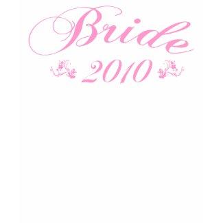 Bride 2010 pink womens t-shirt shirt