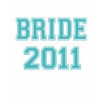 Bride 2011 shirt