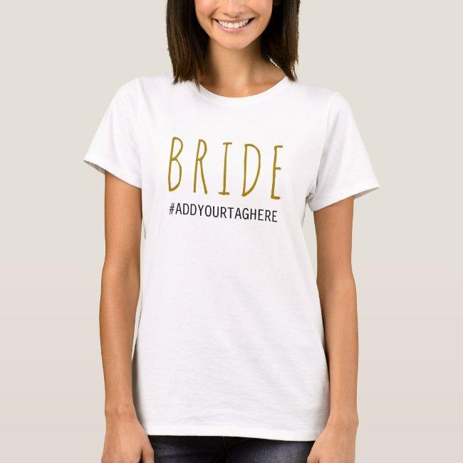 Bride Add Your #Tag Bachelorette Party Bridesmaid T-Shirt