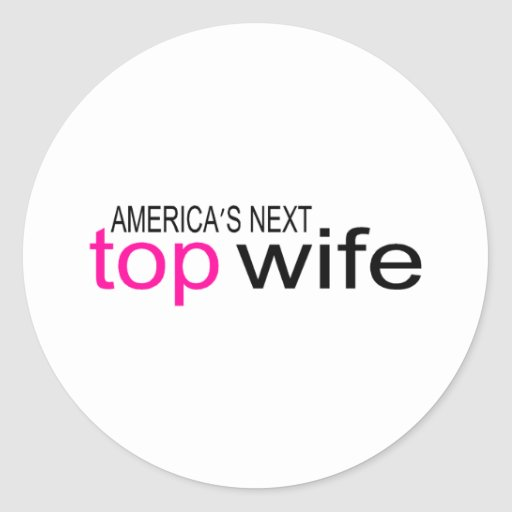 Bride Americas Next Top Wife Stickers