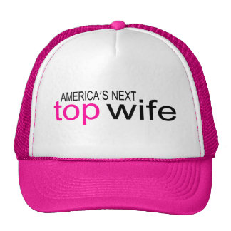 Bride Americas Next Top Wife Trucker Hat