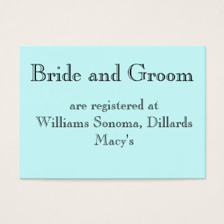 Bride and Groom, are registered at... Business Card