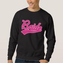 Bride (Baseball Script Pink) Sweatshirt